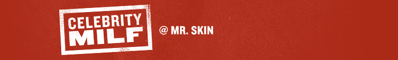 Celebrity M.I.L.F. at Mr Skin